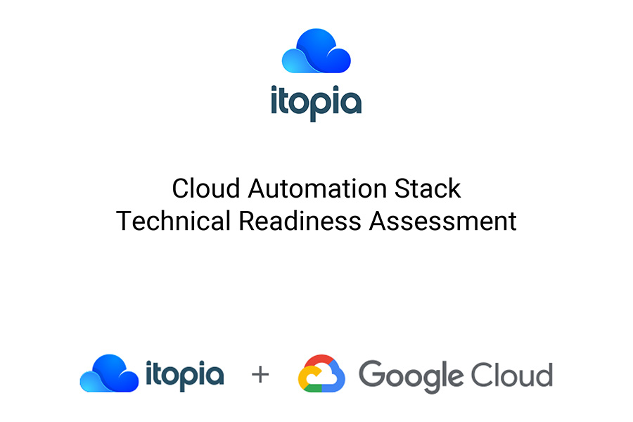 itopia CAS - Technical Readiness Assessment
