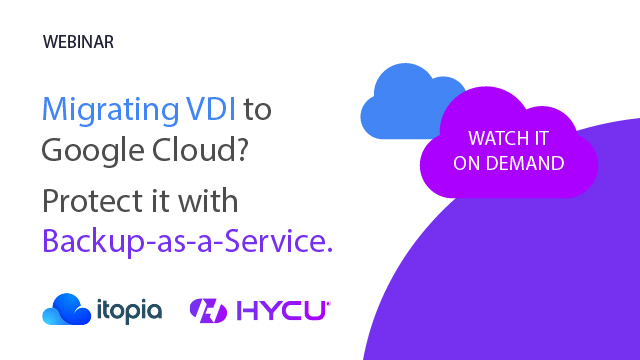 Migrating VDI to Google Cloud? Protect it with Backup-as-a-Service